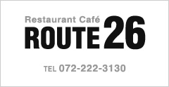 Restaurant Cafe ROUTE26 TEL:072-222-3130